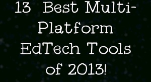 13 best edtech tools of 2013