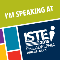 I'm Speaking at ISTE 2015